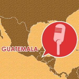 Podcast – Episodio 2 – Guatemala