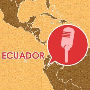 Podcast – Episodio 11 – Ecuador