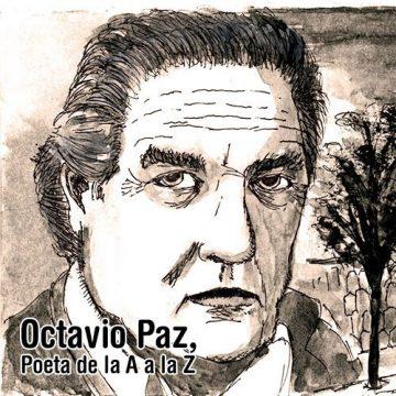 Especial: «Octavio Paz, Poeta de la A a la Z»