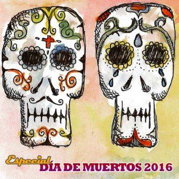 Especial: «Día de Muertos 2016»