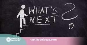 Dos palabras que lo cambian todo: «¿Qué sigue?»